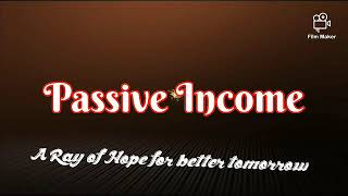 Passive Income ~ Ways & Opportunity