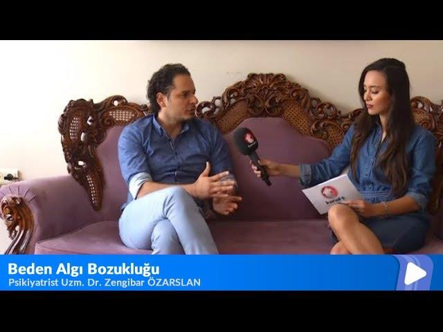 Psikiyatrist Uzman Dr. Zengibar Özarslan - Beden Algı Bozukluğu - Ayça Kuru Buda Moda Programı