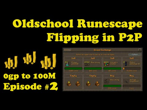 [OSRS] Oldschool Runescape Flipping in P2P [0 - 100M] - Episode #2 - Thank You Bow Strings!!