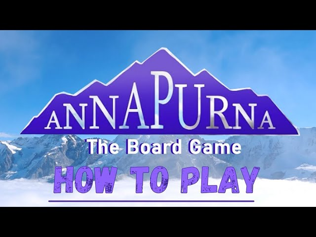 Learn to Play Annapurna with Our How to Play Video