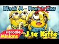 Parodie Minions J Te Kiffe De Black M French Kiss mp3