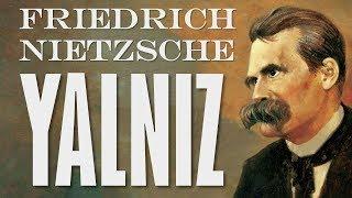 """""""YALNIZ"""" Friedrich Nietzsche sesli kitap tek parça Akın ALTAN"""