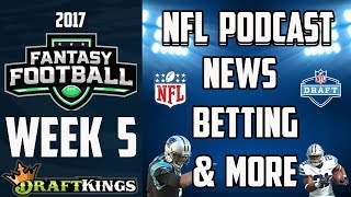 NFL PODCAST - NFL WEEK 5 NEWS | NFL BETTING | FANTASY FOOTBALL | CAM NEWTON | BEST RB DEBATE