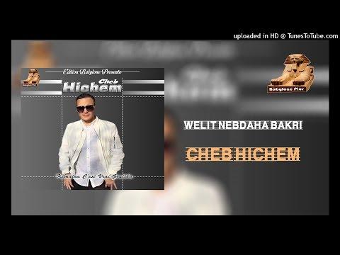 2- cheb hichem - welit nebdaha bakri ( edition babylone )