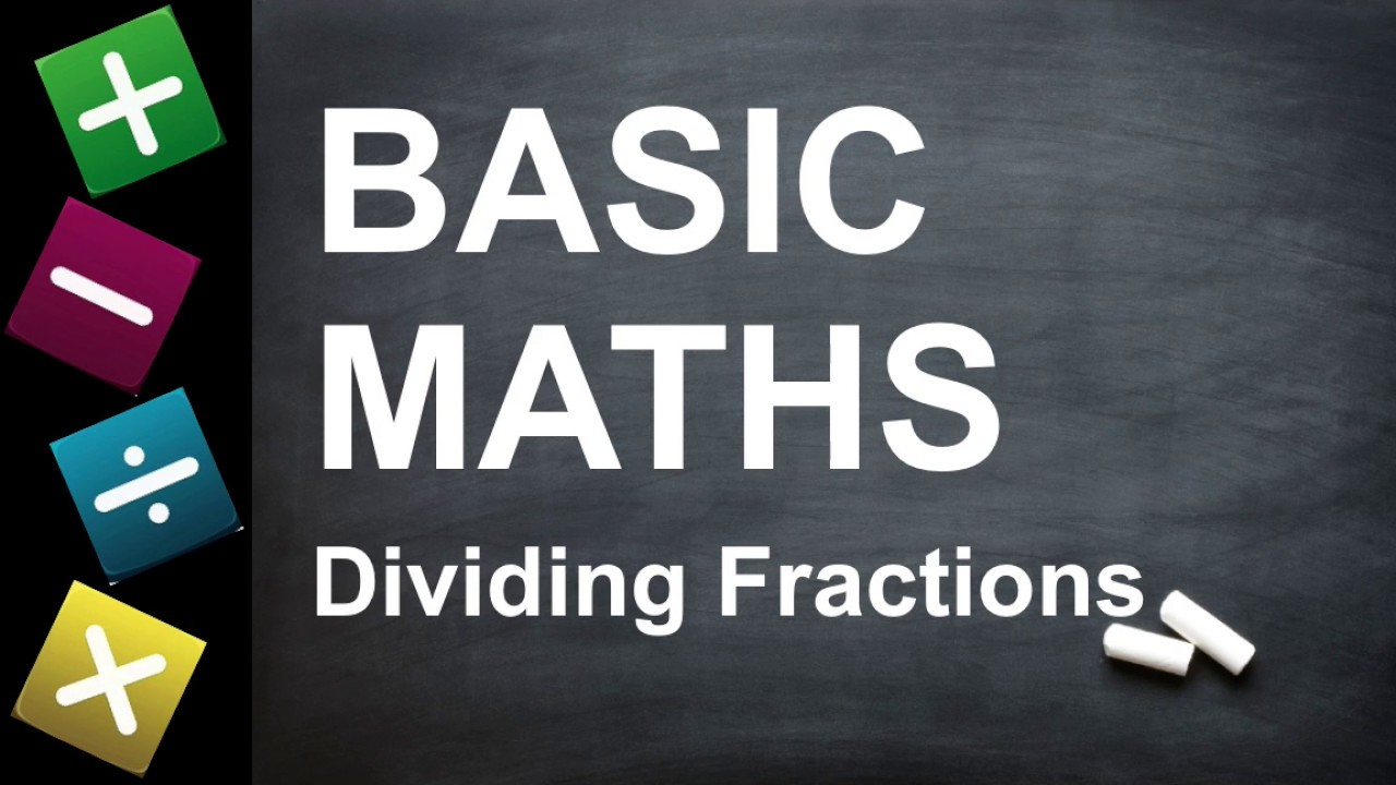 Basic Maths  How To Divide Fractions (for Key Stage 2 + 3, Gcses, And  Beginners)