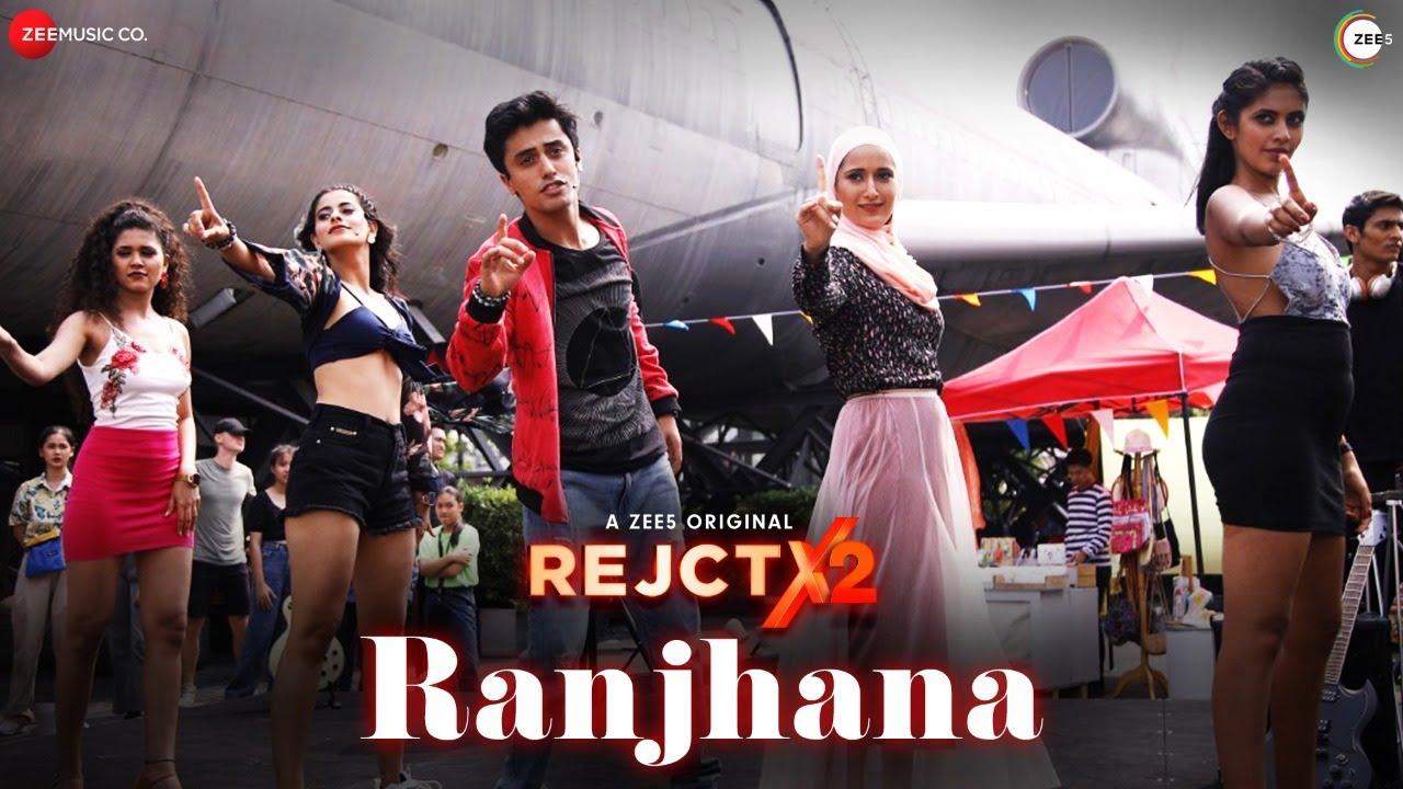RANJHANA | REJCTX2 | Ankur T | Ashutosh P | Ishaan M | Rajat S | Ruhika R
