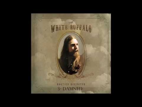 The White Buffalo - Hogtied Revisited (FULL ALBUM)