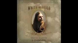 The White Buffalo - Hogtied Revisited (FULL ALBUM)