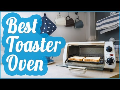 Best Toaster Oven To Buy In 2017