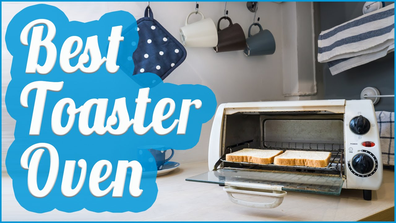Best Toaster Oven To Buy In 2017 - YouTube