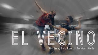 Sharlene, Lalo Ebratt, Trapical Minds - El Vecino. // Zumba Choreo by JOse