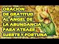 ORACION DE GRATITUD AL ANGEL DE LA ABUNDANCIA PARA ATRAER SUERTE Y FORTUNA