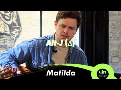 Alt-J (∆) - Matilda (acoustic @ GiTC)