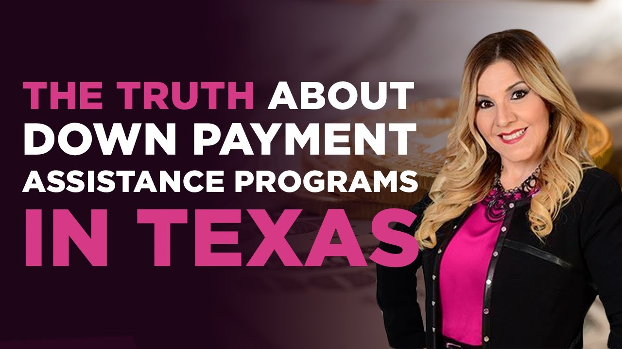 The truth about Down Payment Assistance Programs in Texas ...