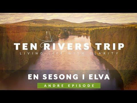En sesong med fluefiske i elv - Ten Rivers Trip Ep02