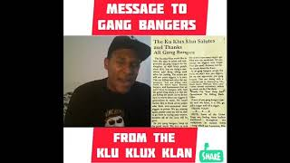 Message To Gang Bangers From The KLU KLUX KLAN