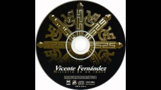Vicente Fernandez - Aca Entre Nos