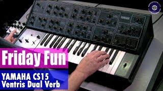 Friday Fun Synth Jam - Yamaha CS15 With Ventris Dual Reverb