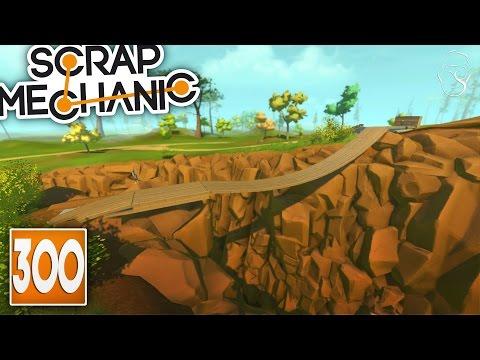 Scrap Mechanic | Podul peste canyon! | Episodul 300