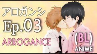 ARROGANCE - Episode 3 (BL) Anime Series (ENG SUB & INDO SUB)