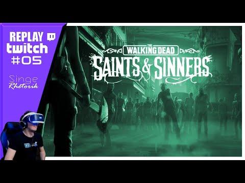 Replay Twitch : The Walking Dead (PSVR) - La Suite #05 - 1080p 60fps | VR Singe