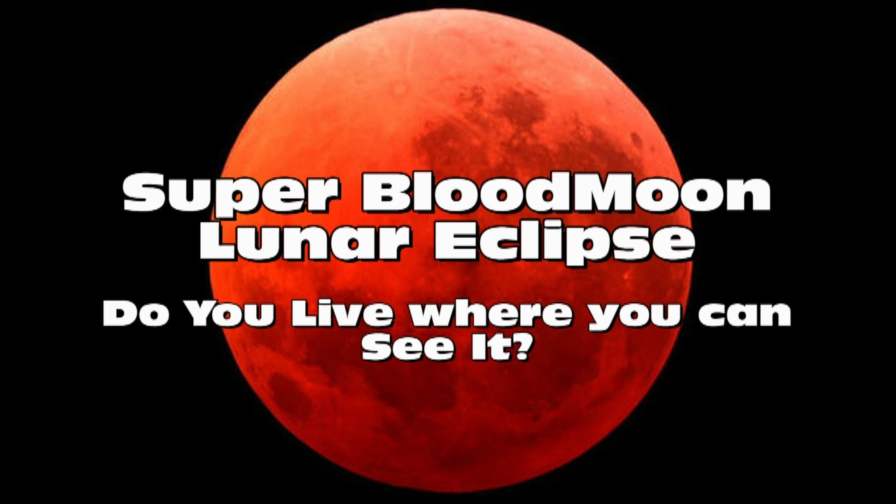 Super bloodmoon lunar eclipse weather forecast youtube for Why shouldn t you look at a solar eclipse