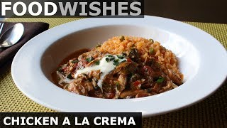 Chicken a la Crema - Food Wishes