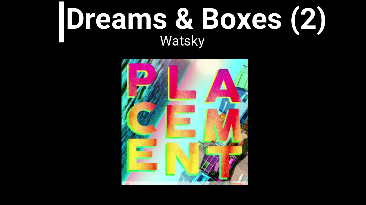 Watsky Dreams Boxes Second Song Youtube All lyrics provided for educational purposes and personal use only. watsky dreams boxes second song