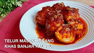 Telur Masak Habang Khas Banjar Kalimantan Selatan | Masakan Banjar Kalsel