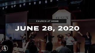 June 28, 2020 | Church at Home | Crossroads Christian Center, Daly City