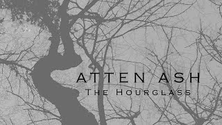 8 - Atten Ash - The Hourglass