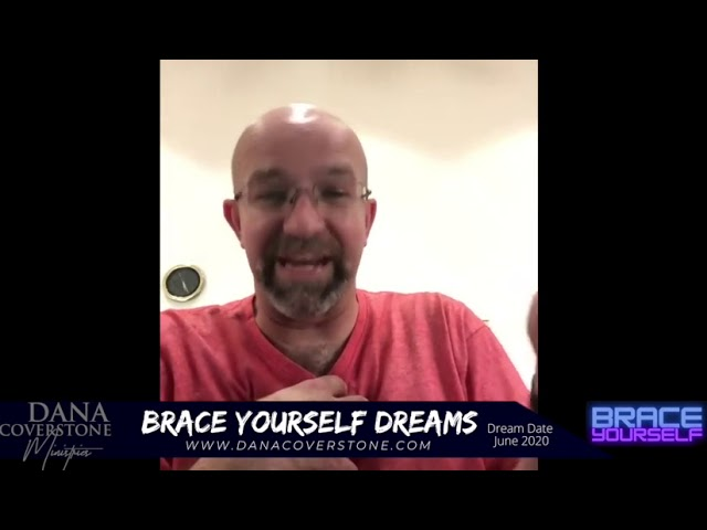 Dana Coverstone - Prophetic Warning Dreams - Brace Yourself