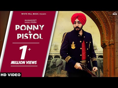 Ponny & Pistol (Full Song) ManavGeet | Gupz Sehra | New Punjabi Songs 2018 | White Hill Music