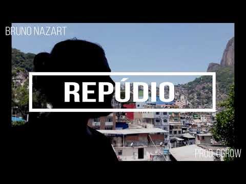 Bruno Nazart - Repúdio (prod. Ogrow)