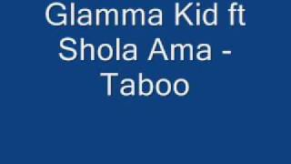 Glamma Kid ft Shola Ama - Taboo