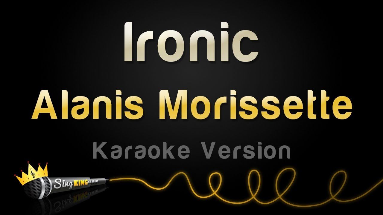 an analysis of the lyrics and overall message of alanis morissettes song ironic