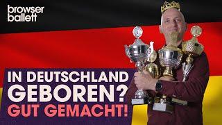 In Deutschland geboren? Gut gemacht!