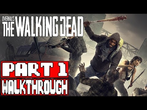 OVERKILL'S THE WALKING DEAD Gameplay Walkthrough Part 1 - No Commentary (Overkill TWD)