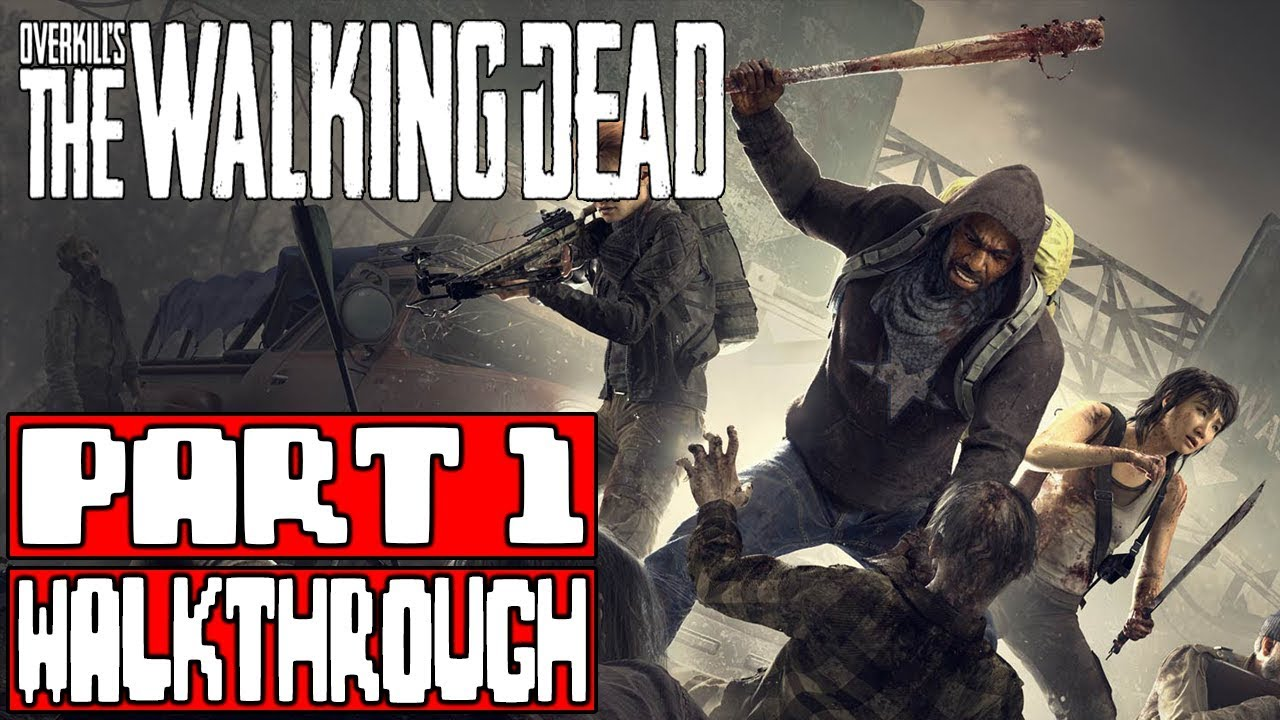 OVERKILL'S THE WALKING DEAD Gameplay Walkthrough Part 1 – No Commentary (Overkill TWD)