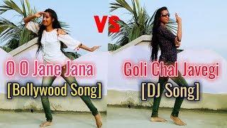 O O Jane Jana [Bollywood Song]  Vs Goli Chal Javegi [Dj Song] || HD 720pix