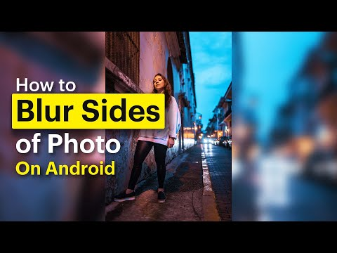 How To Blur Sides Of A Photo | On Android