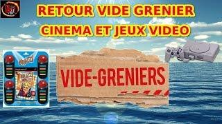 RETOUR VIDE GRENIER CINEMA ET JEUX VIDEOS