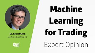 Machine Learning In Trading Q&A By Dr. Ernest Chan - June 11, 2019