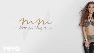 Marysol Muguerza - Y Llegaste Tu