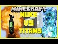 Minecraft - NUKE VS TITANS (RIVAL REBELS STRONGEST NUKE AGAINST THE TITANS MOD)