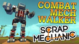 COMBAT MECH WALKER! | Scrap Mechanic #17