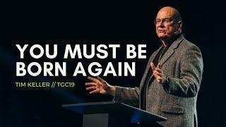 Tim Keller | Y๐u Must Be Born Again