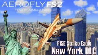 Aerofly FS 2 ► NEWS I New York DLC I F15E Strike Eagle ★ Vorstellung - Fazit [Deutsch/HD]
