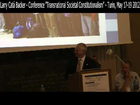 """15 - Larry Catá Backer - """"Transnational Societal Constitutionalism"""" - Turin, May 17-19 2012"""