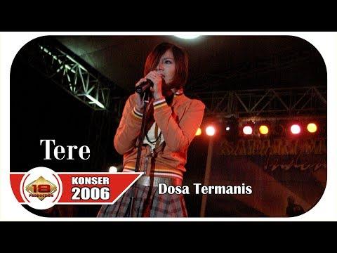 TERE - DOSA TERMANIS (LIVE KONSER PEMANGKAT 30 JUNI 2006)